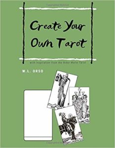 Create Your Own Tarot - W L Orso